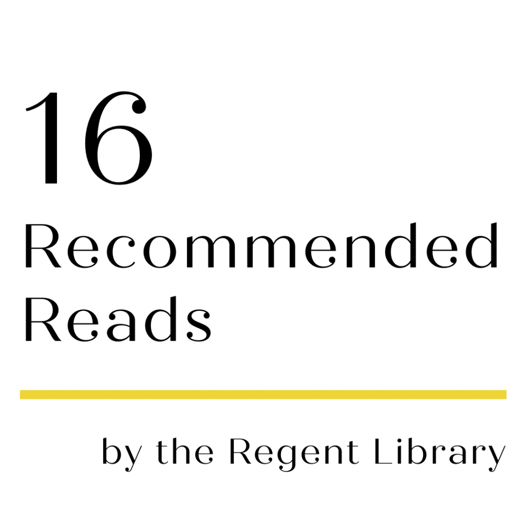 16 Recommended Reads by the Regent Library